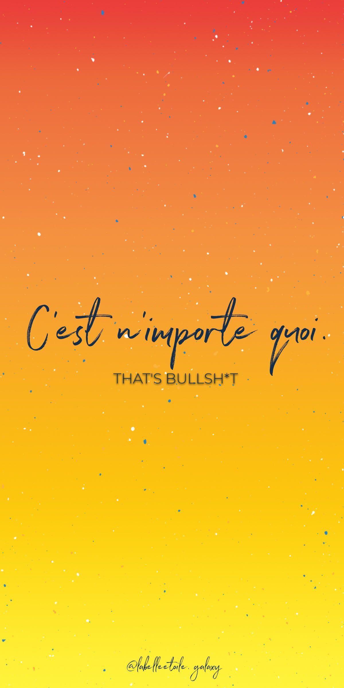 C Est N Importe Quoi : importe, C'est, N'importe, That's, Bullsh*t, Bonjour, Right, Learn, French, Quotes,, Words…, Wallpaper,, Phrases,