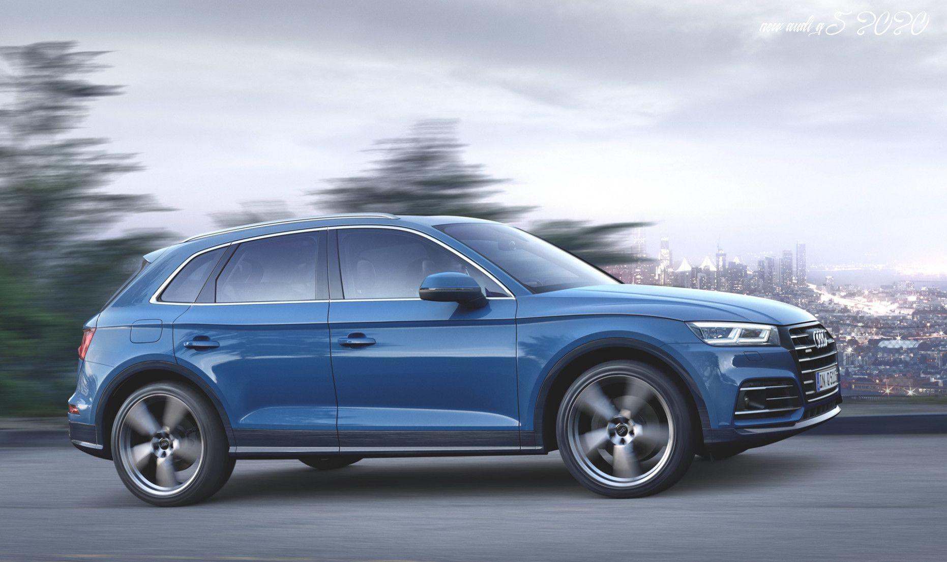 New Audi Q5 2020 Performance And New Engine In 2020 Audi Q5 Audi Car