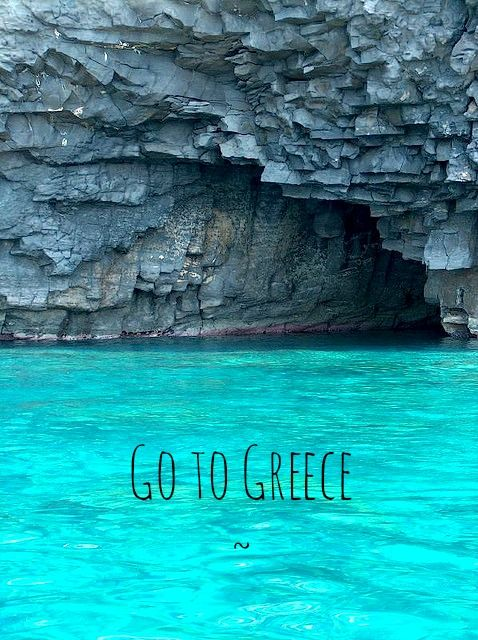 Go to Greece :)