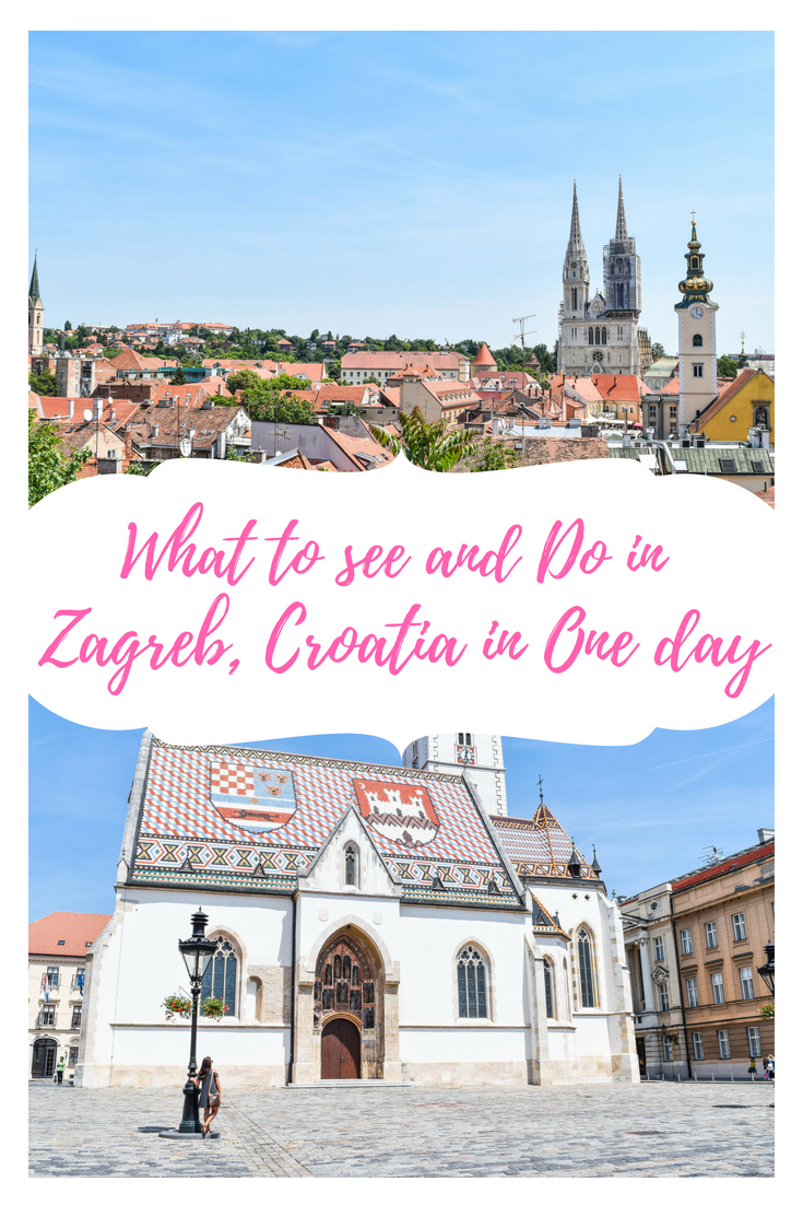 What To See And Do In Zagreb Croatia In One Day Croatia Zagreb Croatia Travel