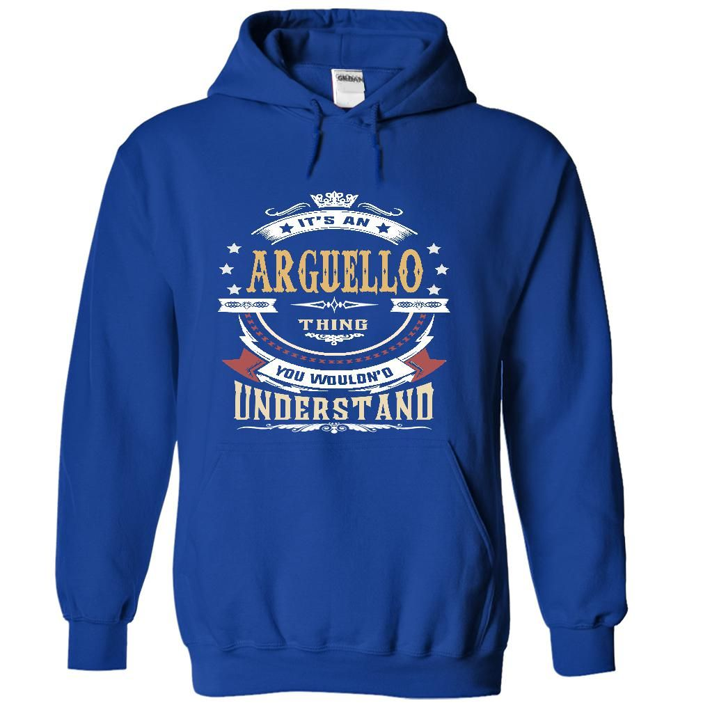 cool ARGUELLO .Its an ARGUELLO Thing You Wouldnt Understand - T Shirt, Hoodie, Hoodies, Year,Name, Birthday - Lower cost Check more at http://affordablesale.info/arguello-its-an-arguello-thing-you-wouldnt-understand-t-shirt-hoodie-hoodies-yearname-birthday-lower-cost/