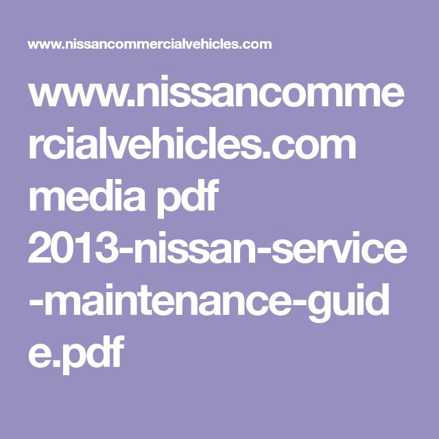 Www.nissancommercialvehicles.com Media Pdf 2013 Nissan Service Maintenance  Guide