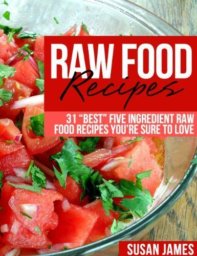 Free ebook 05 08 13 raw food recipes 31 best five ingredient raw free ebook 05 08 13 raw food recipes 31 best five ingredient forumfinder Image collections