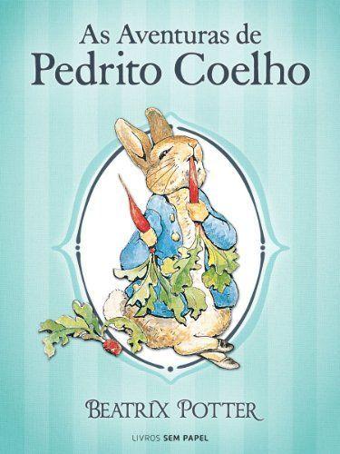 As Aventuras de Pedrito Coelho, primeiro livro da colecção #Beatrix #Potter da Livros sem Papel