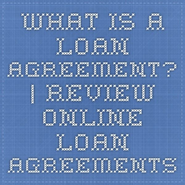 What is a Loan Agreement? Review Online Loan Agreements