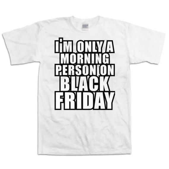 Black Friday T Shirt I'm Only A Morning Person On Black Friday Shopping Shirt Funny Thanksgiving Shirt Holiday T Shirt Holiday Gifts DN-317 #blackfridayfunny Black Friday T Shirt I'm Only A Morning Person On Black Friday Shopping Shirt Funny Thanksgiving Shi #blackfridayfunny