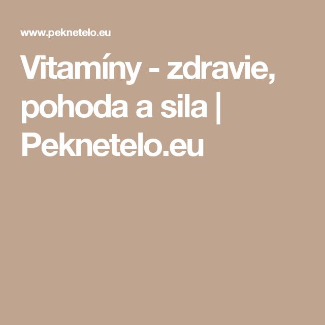 Vitamíny - zdravie, pohoda a sila | Peknetelo.eu