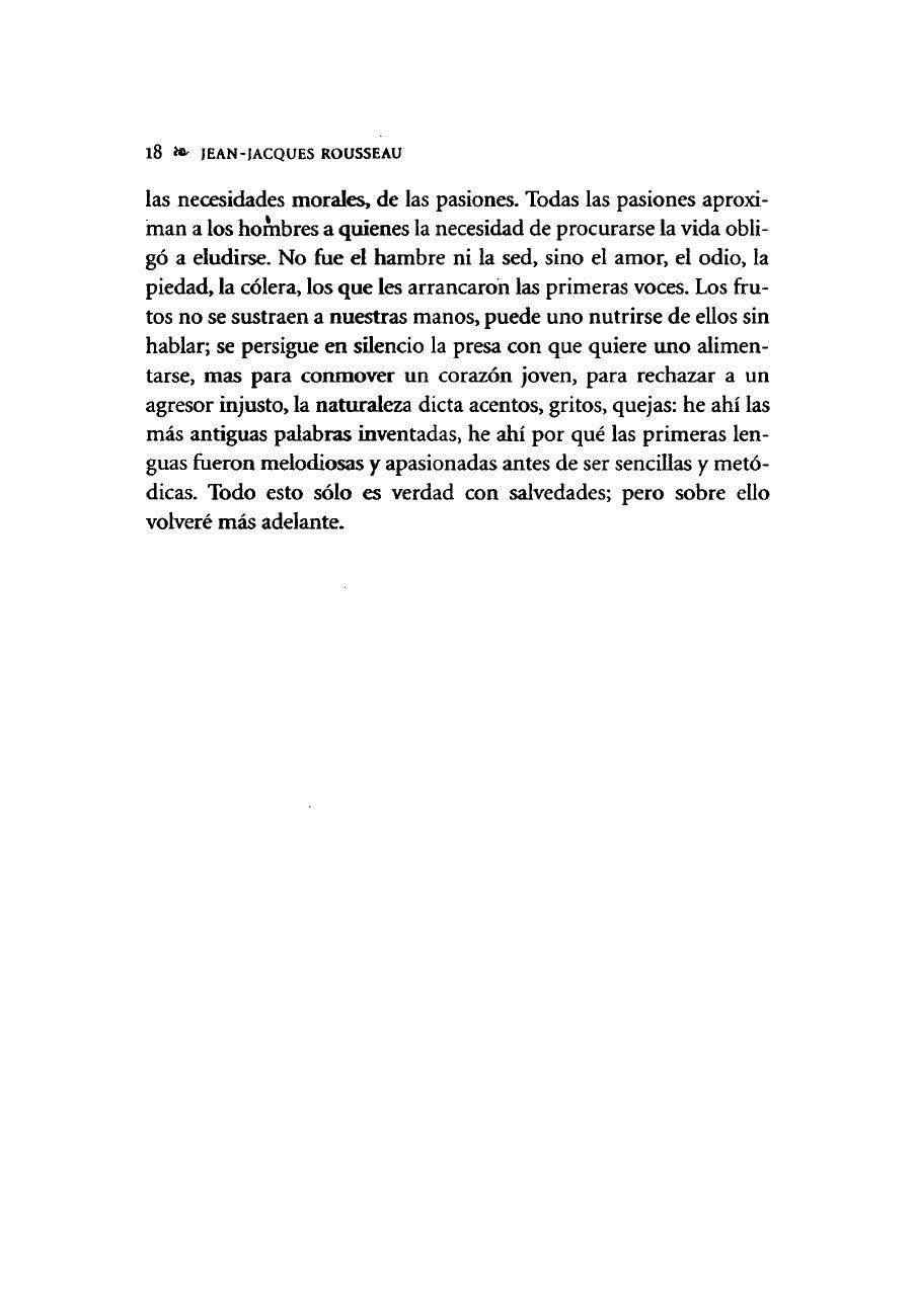 """""""Las pasiones arrancaron las primeras voces"""" Jean-Jacques Rousseau. Ensayo sobre el Origen de las Lenguas.Trad de Adolfo Castañón,México: FCE, 2006. Pág 18."""