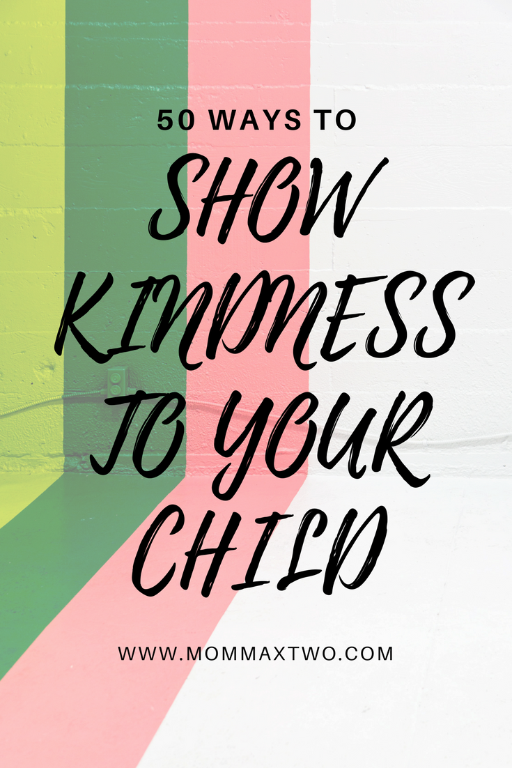 50 ways to show kindness to your child Family counseling