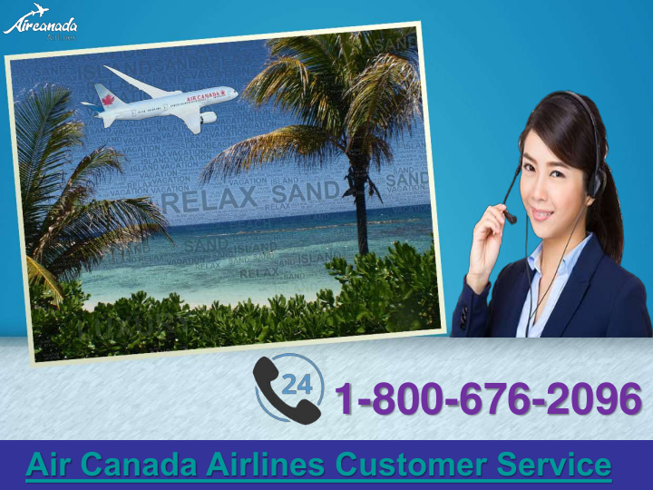"""""""Air Canada Airlines Customer Service +1 800 676 2096"""