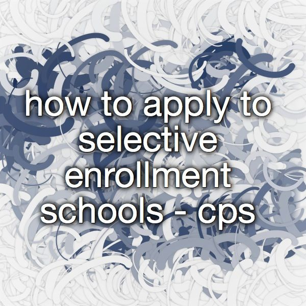 how to apply to selective enrollment schools - cps - request pin beginning Sep 19; apply beginning Oct 1