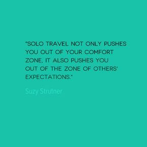 Travel Alone Quotes Enchanting Travel Quote Out Of Your Comfort Zone  Comfort Zone And Solo Travel