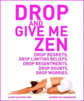 Drop And Give Me Zen Karen Salmansohn Yoga Quotes Zen Words