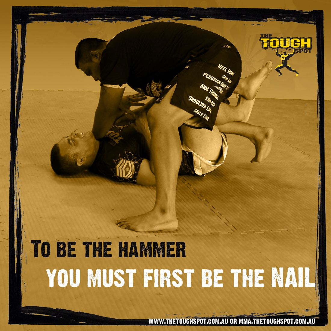 """To be the hammer you must first be the nail"" http://mma.thetoughspot.com.au https://www.facebook.com/mma.centre"