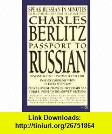 Passport to Russian (Berlitz Travel Companions) (9780451172006) Charles Berlitz , ISBN-10: 0451172000  , ISBN-13: 978-0451172006 ,  , tutorials , pdf , ebook , torrent , downloads , rapidshare , filesonic , hotfile , megaupload , fileserve