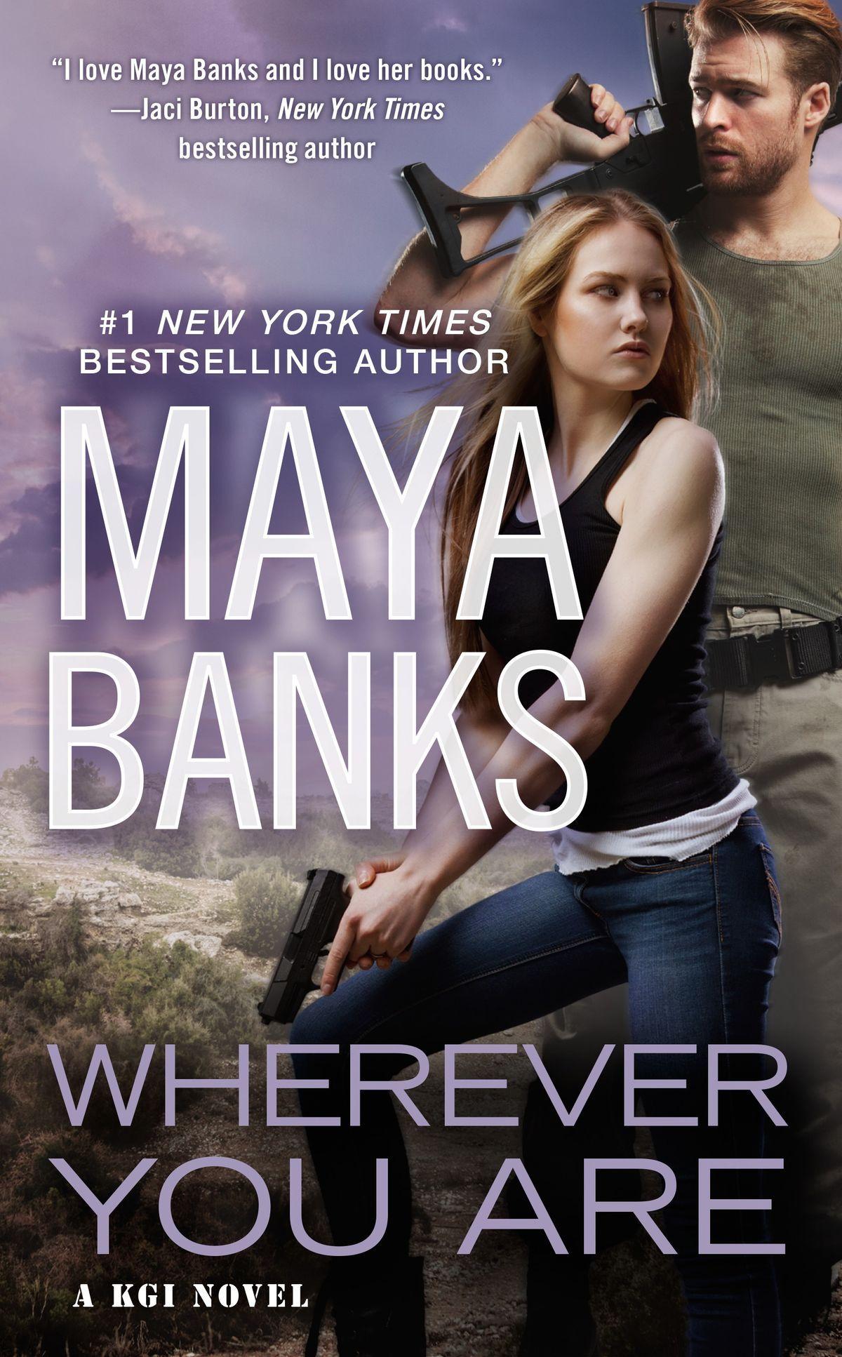 Wherever You Are Maya Banks pdf, Wherever You Are Maya Banks