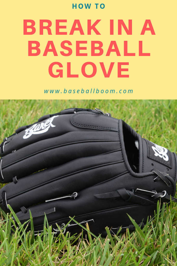 How To Break In A Baseball Glove The Right Way Baseball Glove Break In Baseball Glove Youth Baseball Gloves