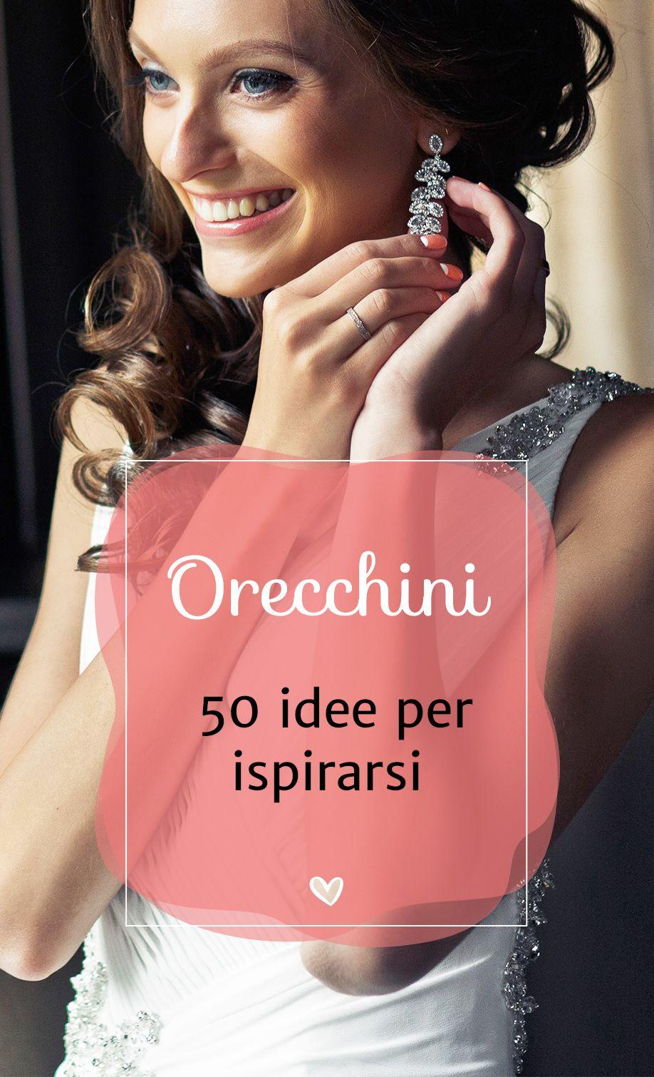 50 orecchini per la sposa: quali sono quelli più adatti a voi?