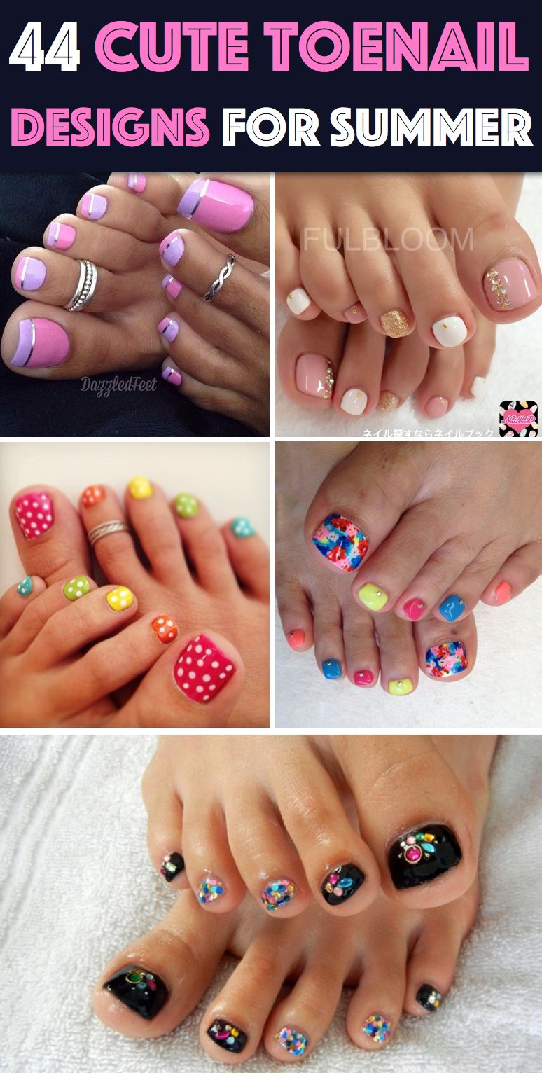 44 Easy And Cute Toenail Designs To Celebrate The Essence Of Summers