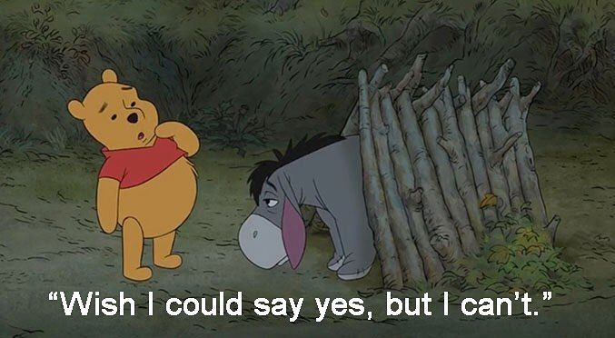 When someone asks me to do something I don't want to do.  by ohmydisney