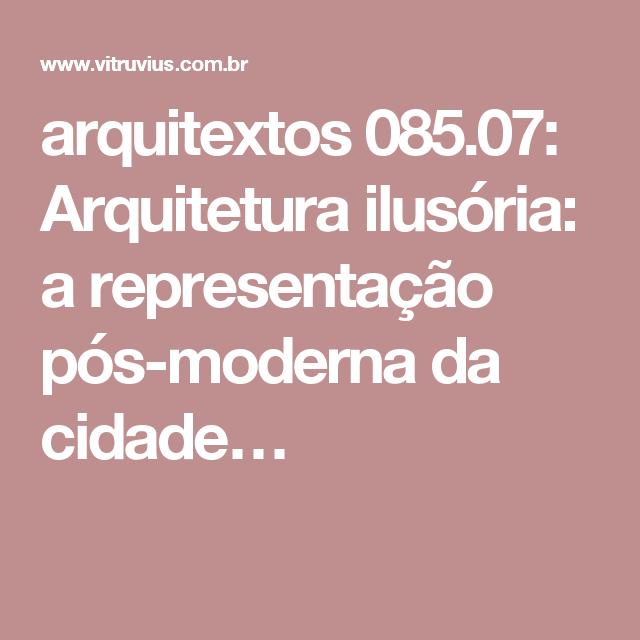 arquitextos 085.07: Arquitetura ilusória: a representação pós-moderna da cidade…