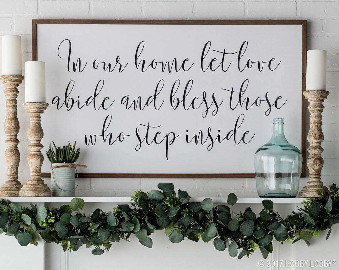 Mantel Decor In Our Home Let Love Abide And Bless Those Who