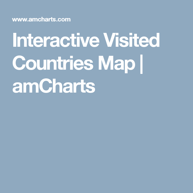 Interactive Visited Countries Map amCharts Travel Places