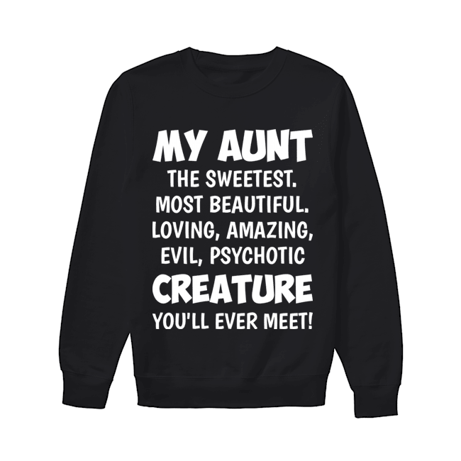 My Aunt The Sweetest Most Beautiful Funny Shirts Funny T Shirts For Woman and Men