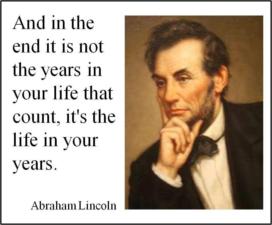 Life, Purpose. Abraham Lincoln