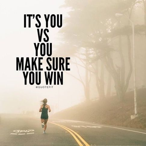 it's you vs you make sure you win  fitness quotes