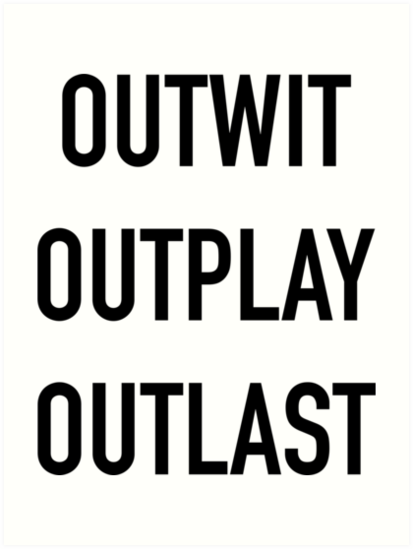 Survivor Outwit Outplay Outlast Art Print Survivor Print Art