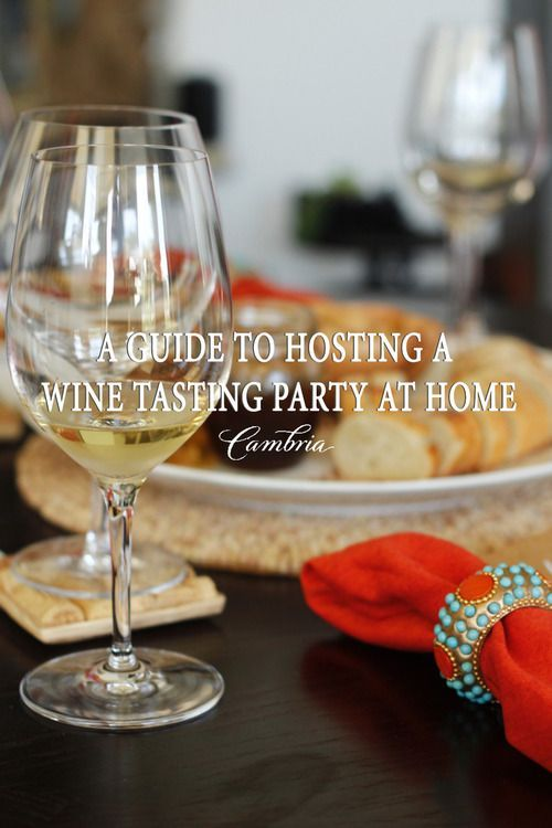 A Guide To A Wine Tasting Party At Home Don T Sell The House