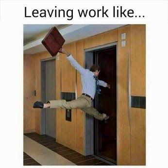 Leaving Work Like Workout Humor Leaving Work Gym Humor