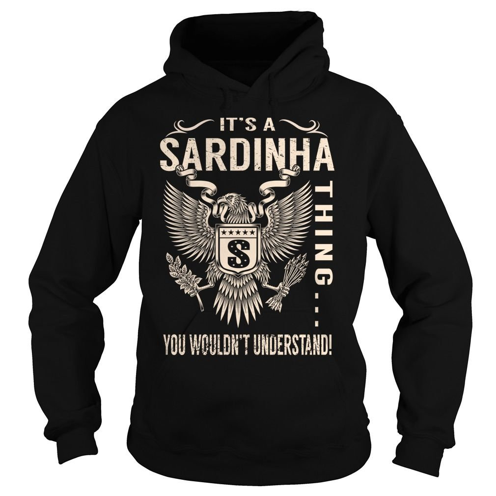 Its a SARDINHA Thing You Wouldnt Understand - Last Name, Surname T-Shirt (Eagle)