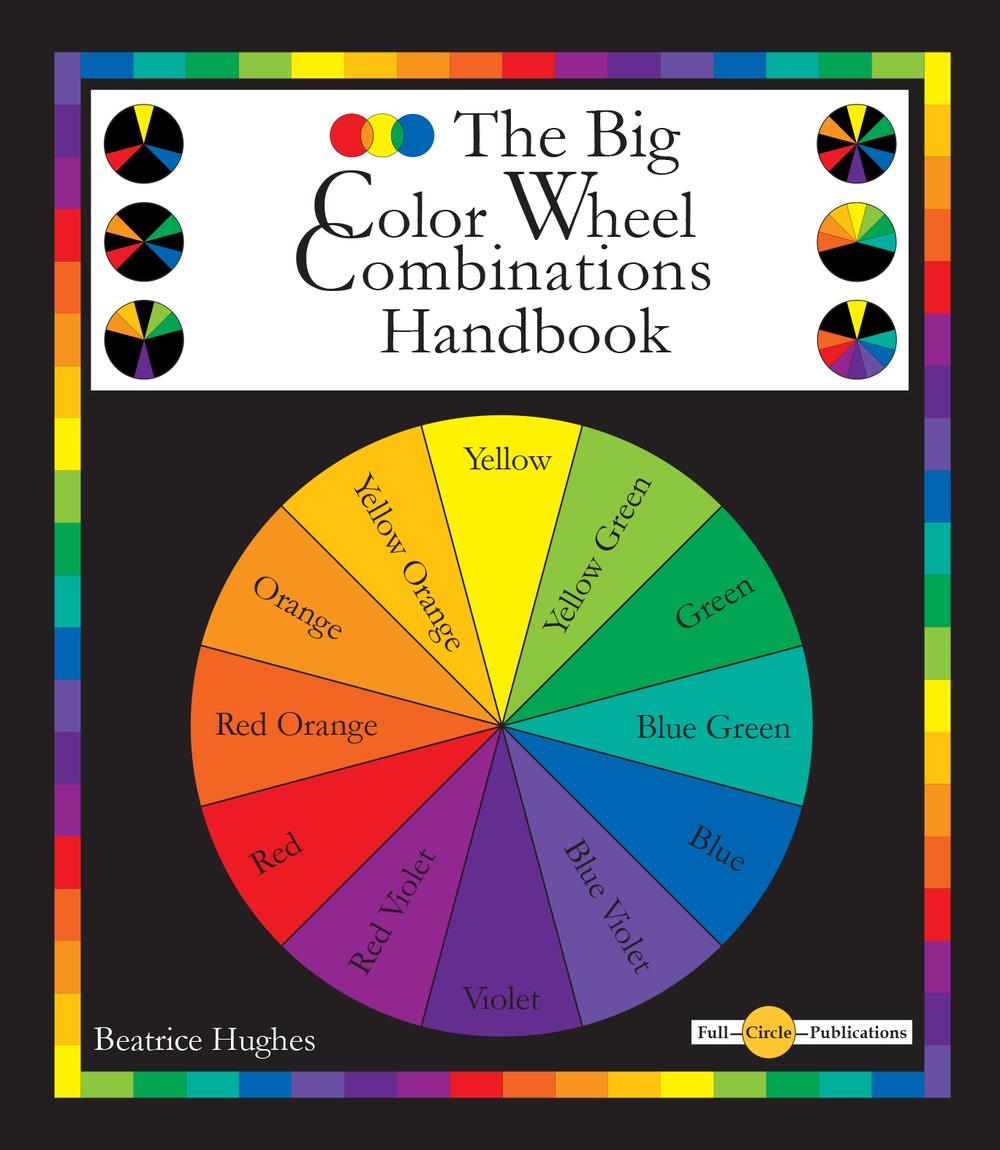 The Big Color Wheel Combinations Handbook Colour wheel