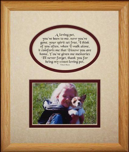 8x10 LOVING PET Picture  Poetry Photo Gift Frame  CreamBurgundy Mat  Memorial  Bereavement  Sympathy  Condolence Picture and Poetry Keepsake Gift Frame for a Beloved Pet