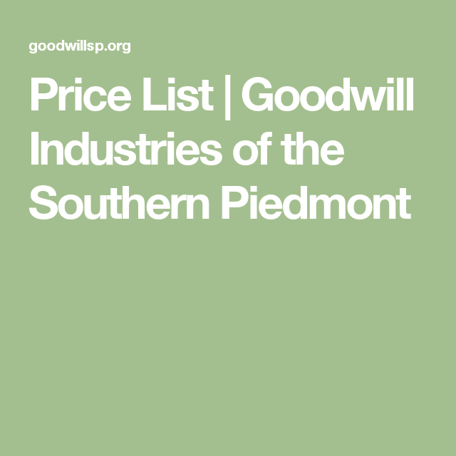 Price List Goodwill Industries Of The Southern Piedmont Posh