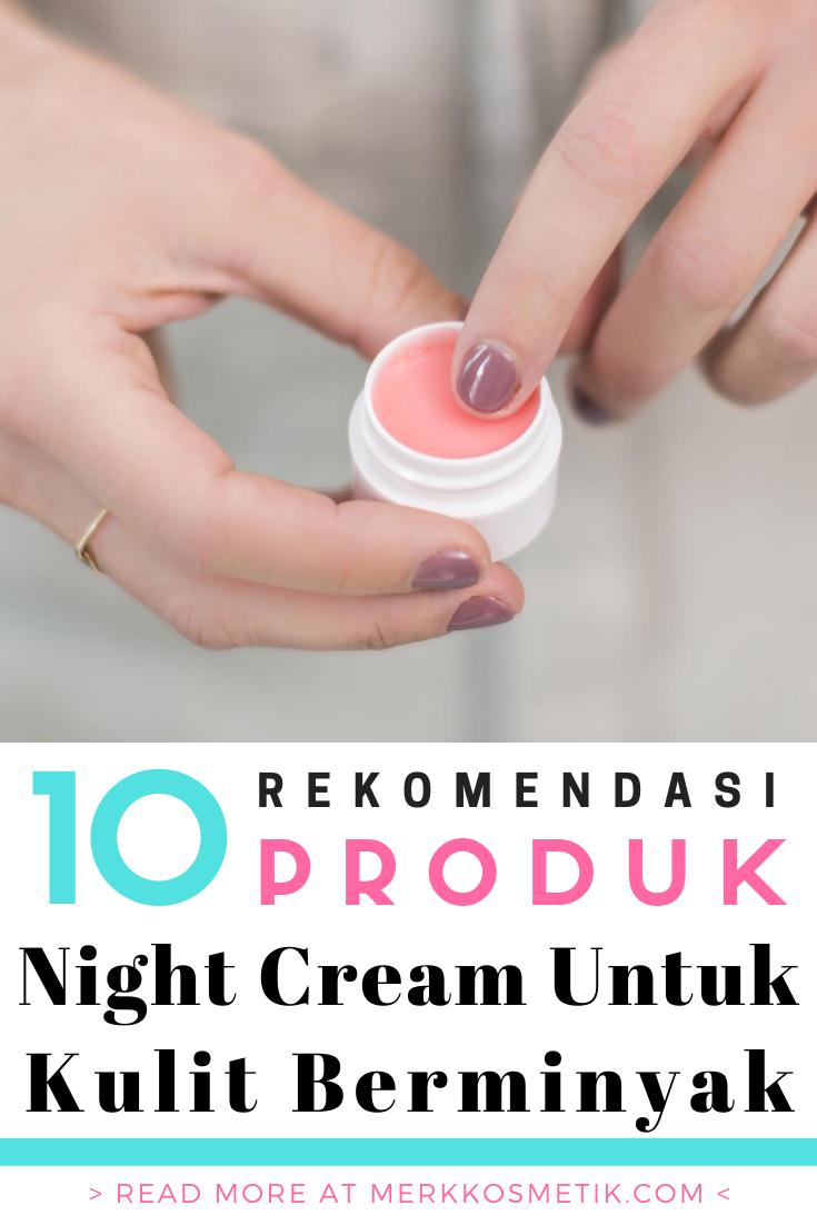 Night Cream Untuk Kulit Berjerawat Dan Berminyak