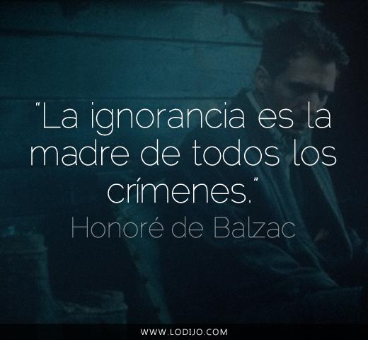 Lo dijo... Honoré de Balzac   Frases célebres y dichos populares