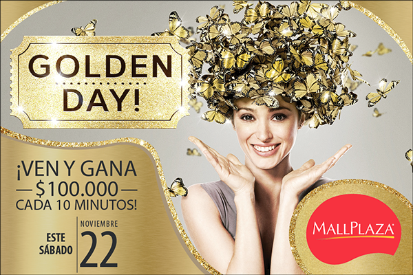 Campaña Golden Day! Cliente: Mall Plaza Chile y Perú on Behance