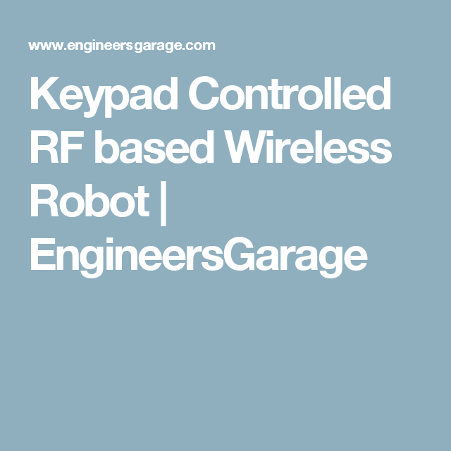 Keypad Controlled Rf Based Wireless Robot With Images Wireless Human Machine Interface Zigbee
