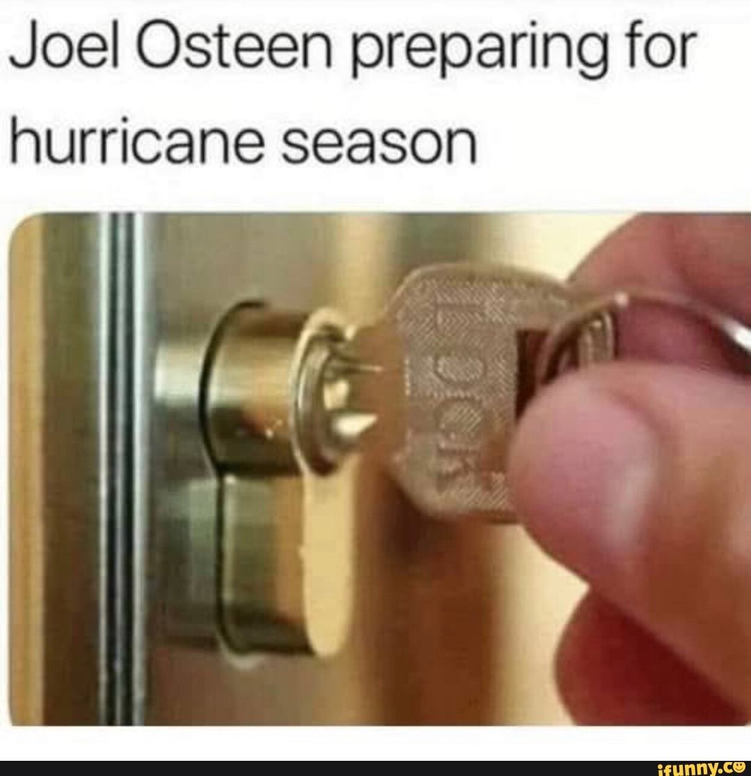 Joel Osteen Preparing For Hurricane Season Ifunny Hurricane Season Hurricane Joel Osteen