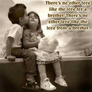 Brotherly Love Quotes Sayings Romance Quotes Lovely Quote Best Love Quotes