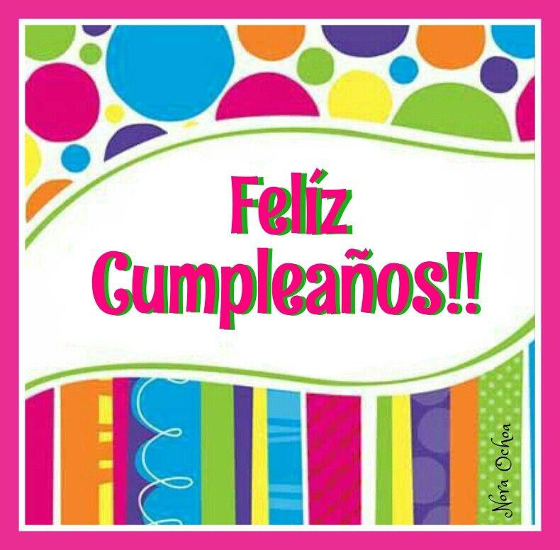 Pin De Nora Ochoa En Felíz Cumpleaños