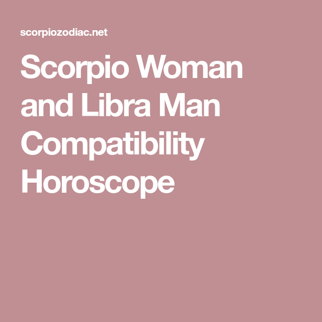 Scorpio Woman and Libra Man Compatibility Horoscope