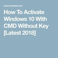How to activate windows 10 with cmd without key latest 2018 how to activate windows 10 with cmd without key latest 2018 ccuart Choice Image
