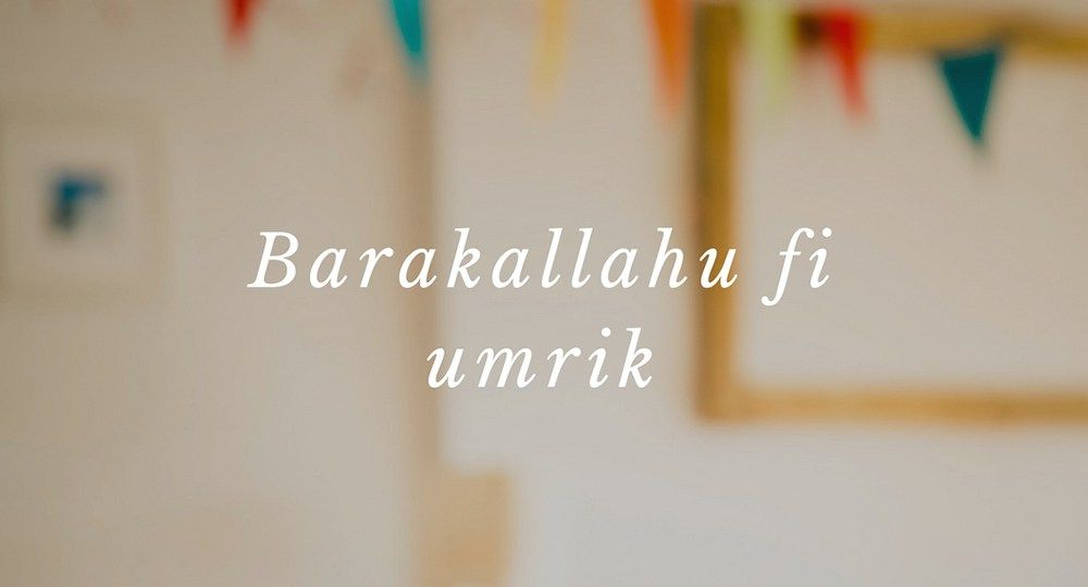 5 Doa Dan Ucapan Selamat Ulang Tahun Dalam Bahasa Arab Disertai