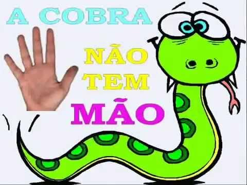 A Cobra Não Tem Pé A Cobra Não Tem Mão | Canções para