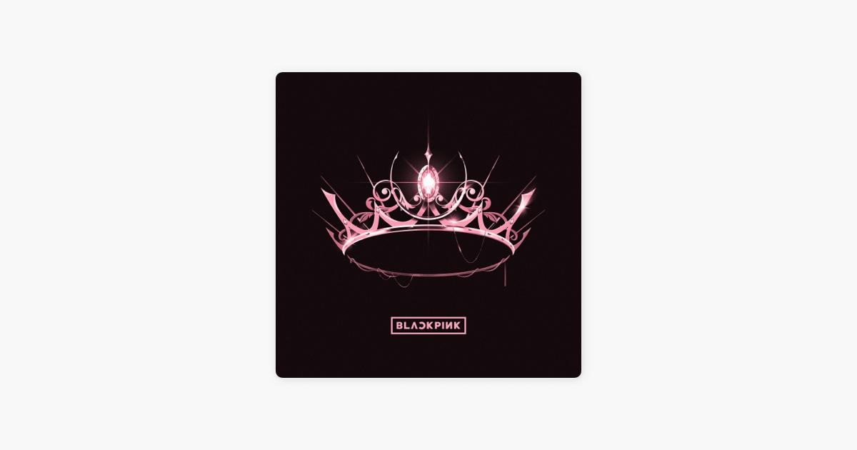 The Album By Blackpink On Apple Music Album Blackpink Icona Pop