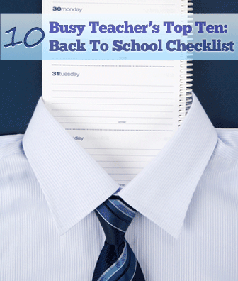 Busy Teacher's Top Ten: Back to School Checklist. Great place to get you thinking!